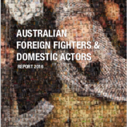 2016 Australian Foreign Fighters and Domestic Actors Report
